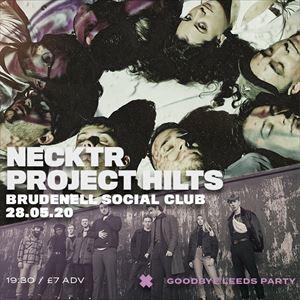"NECKTR X PROJECT HILTS ""GOODBYE LEEDS"" PARTY"