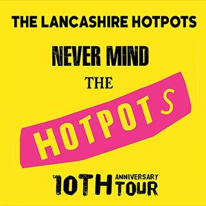 The Lancashire Hotpots 10th Anniversary Tour