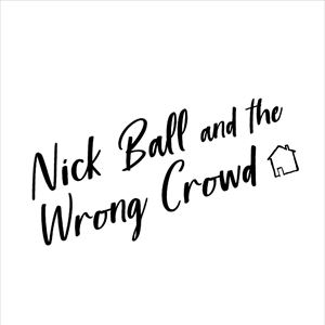 Nick Ball & The Wrong Crowd @ Jimmy's