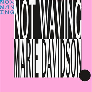 Not Waving and Marie Davidson