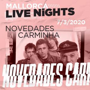 Novedades Carminha \ \ \ Mallorca Live Nights