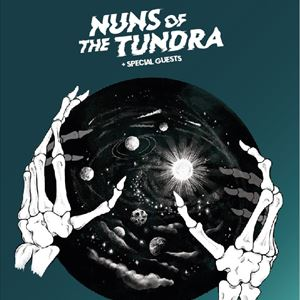 Nuns of the Tundra + Special Guests