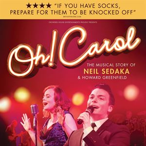 Oh! Carol - The Musical Story of Neil Sedaka