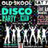 OLD SKOOL DISCO PARTY NIGHT