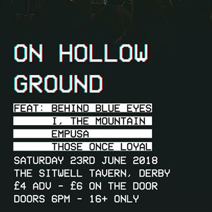 On Hollow Ground w/ Behind Blue Eyes + Support