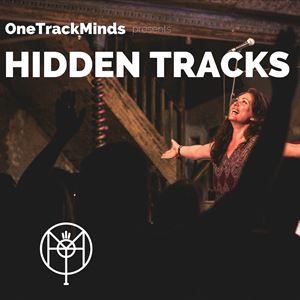 One Track Minds presents Hidden Tracks