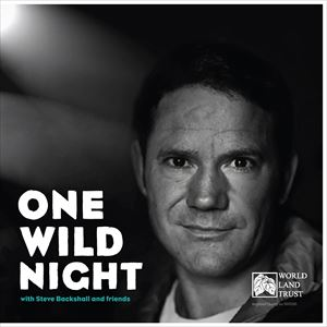 One Wild Night with Steve Backshall and Friends