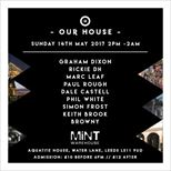 OUR HOUSE @ MINT WAREHOUSE, LEEDS // 14th MAY 2017