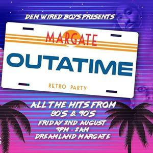Outatime (80s & 90s Night) @ Dreamland, Margate