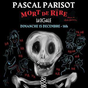 Pascal Parisot - Mort de rire