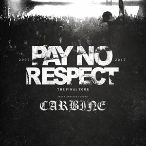 Pay No Respect (The Final Tour)
