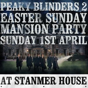 Peaky Blinders 2: Easter Cabaret Mansion Party