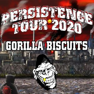 Persistence Tour 2020 featuring Gorilla Biscuits