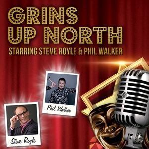 Phil Walker & Steve Royle - It's Grins Up North