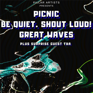Picnic / Be Quiet. Shout Loud! / Great Waves