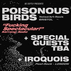 Poisonous Birds + Guests (Noise/Art Rock)