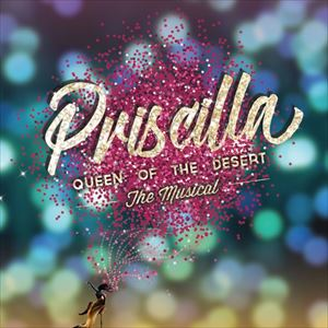 Priscilla: Queen of the Desert- The Musical