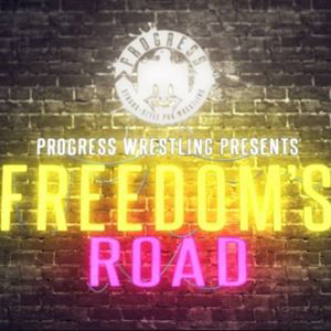 PROGRESS Wrestling: Freedom's Road