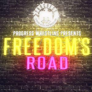 Progress Wrestling Presents: Freedom'S Road