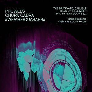 Prowles / Chupa Cabra / Wearequasars