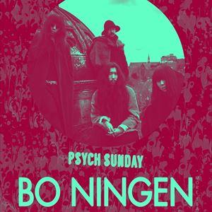 Psych Sunday presents BO NINGEN