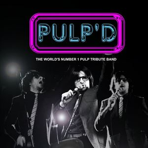 Pulp'd - The World's No.1 Pulp Tribute