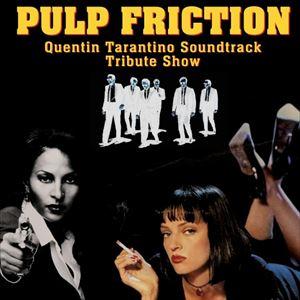 Pulp Friction: Quentin Tarantino Tribute