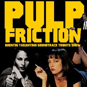 Pulp Friction: Tarantino Soundtrack Tribute Show