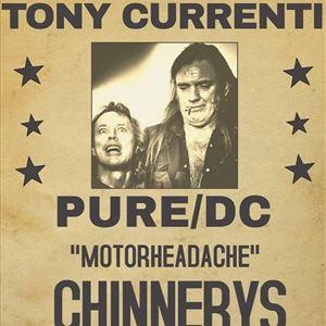 Pure/DC With TONY CURRENTI & MOTORHEADACHE