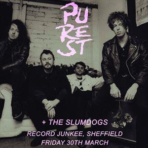 Purest + The Slumdogs