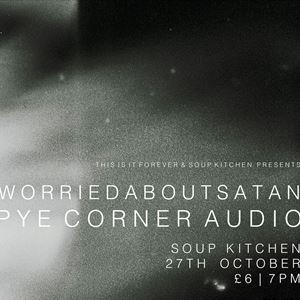 Pye Corner Audio + worriedaboutsatan