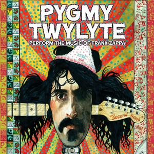 Pygmy Twylyte play the music of Frank Zappa