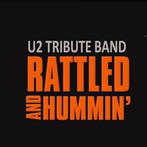 Rattled and Hummin' - U2 Tribute