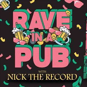 Rave In  A Pub: Nick the Record