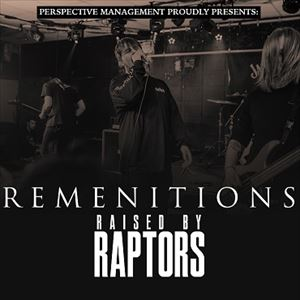 REMENITIONS and RAISED BY RAPTORS