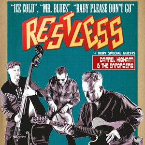 RESTLESS + Darrel Higham & the Enforcers