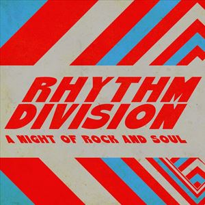 Rhythm Division: A Night of Rock and Soul