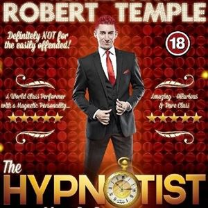 Robert Temple: The Hypnotist - LIVE & OUTRAGEOUS!