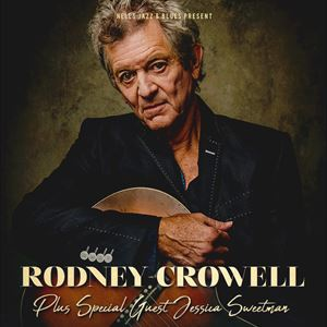 Rodney Crowell + Special guest Jessica Sweetman