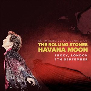 Rolling Stones - Havana Moon (Immersive screening)