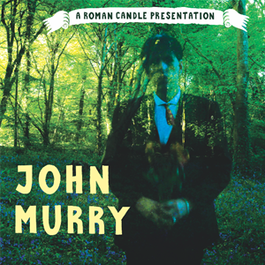 Roman Candle Presents John Murry