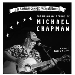 Roman Candle Presents Michael Chapman & Jon Coley