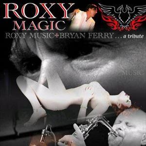 Roxy Magic : A night of Roxy Music and Bryan Ferry