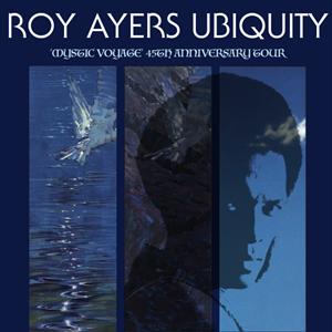 Roy Ayers Ubiquity 'Mystic Voyage' Tour