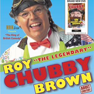 Roy 'Chubby' Brown in