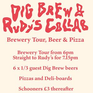 Rudy's X Dig Brew - Brewery Tour, Beer & Pizza