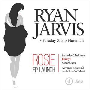 Ryan Jarvis - Rosie EP Launch
