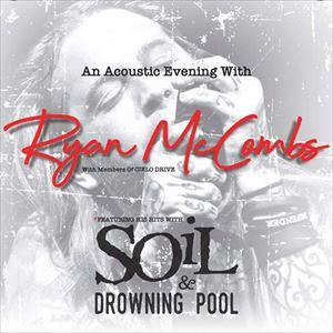 Ryan McCombs: Acoustic (Soil / Drowning Pool)