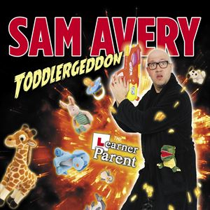 Sam Avery - Toddlergeddon (16+)
