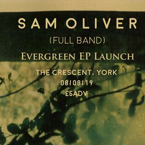 Sam Oliver - Evergreen EP Launch